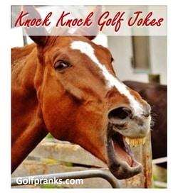 horse laughing at knock knock golf jokes